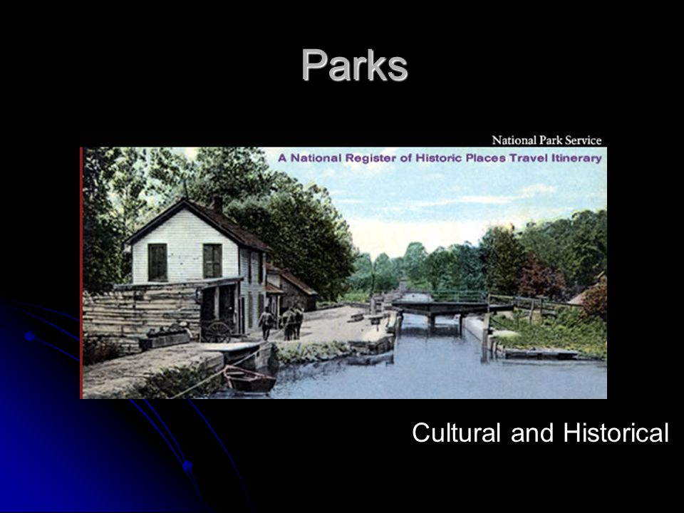 Parks Parks Cultural and Historical