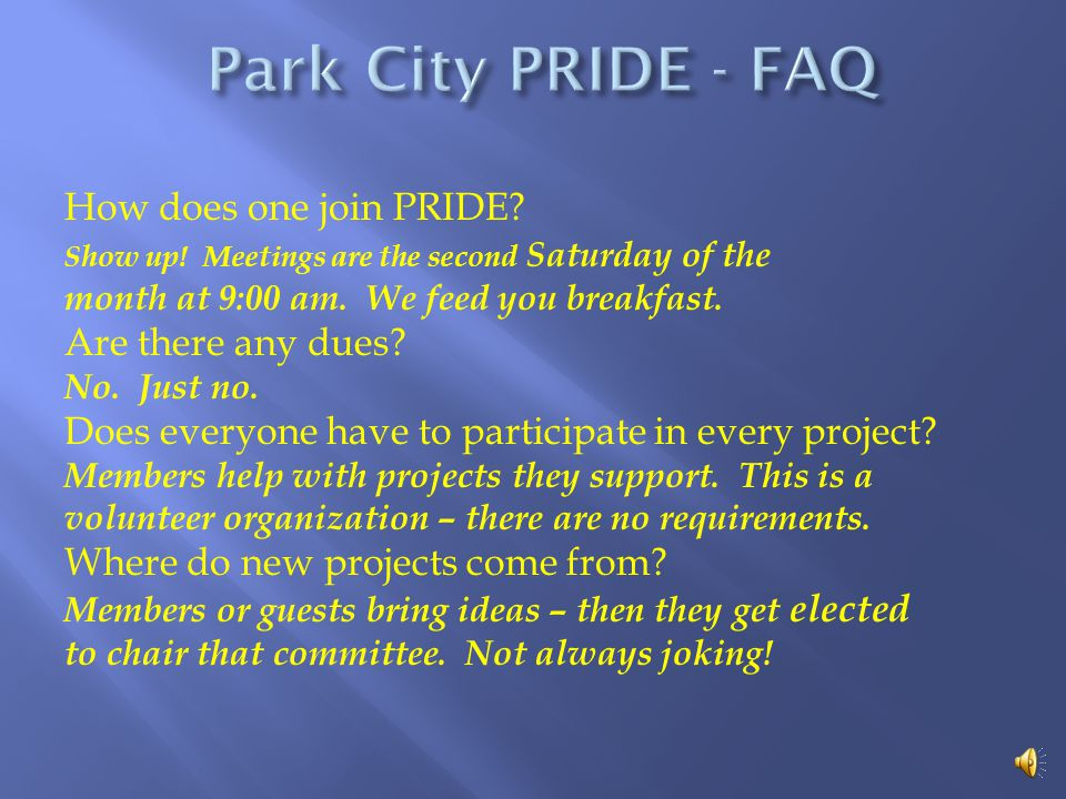 All of these projects cost money – heres where it comes from: Most from ads in the Park City Phonebook Parking cars at 81 Speedway Poker Tournament HOG Rally Grants Contributions – individuals, local businesses