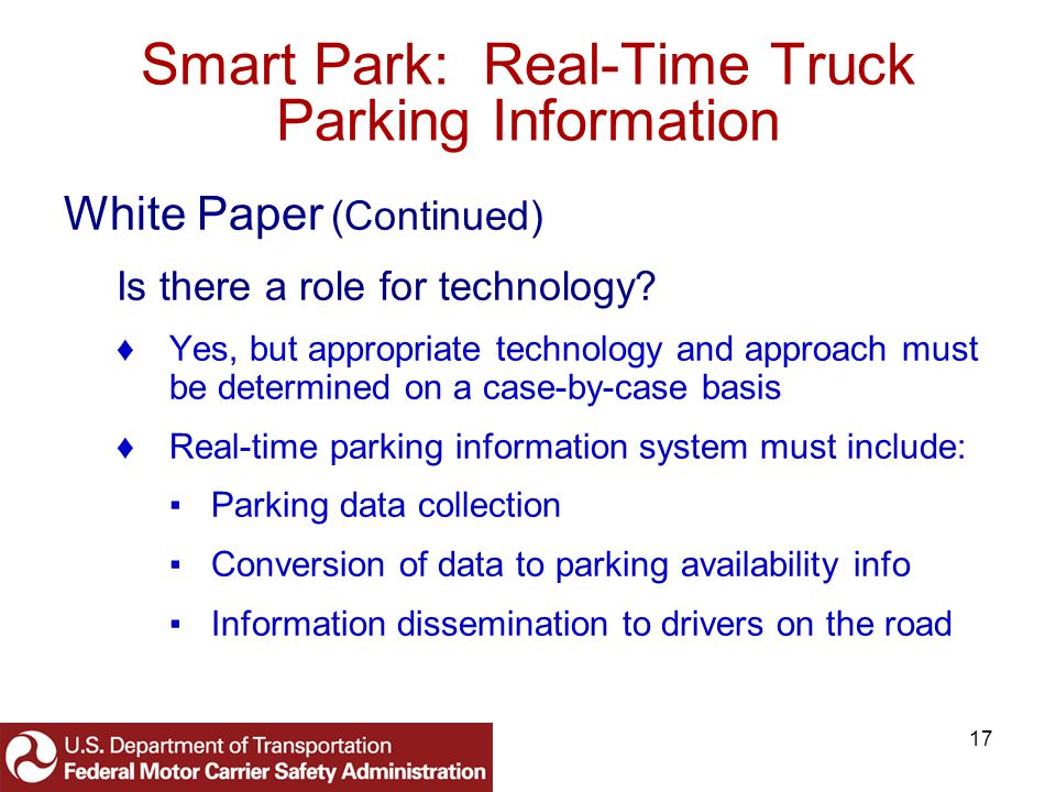 17 Smart Park: Real-Time Truck Parking Information White Paper (Continued) Is there a role for technology.