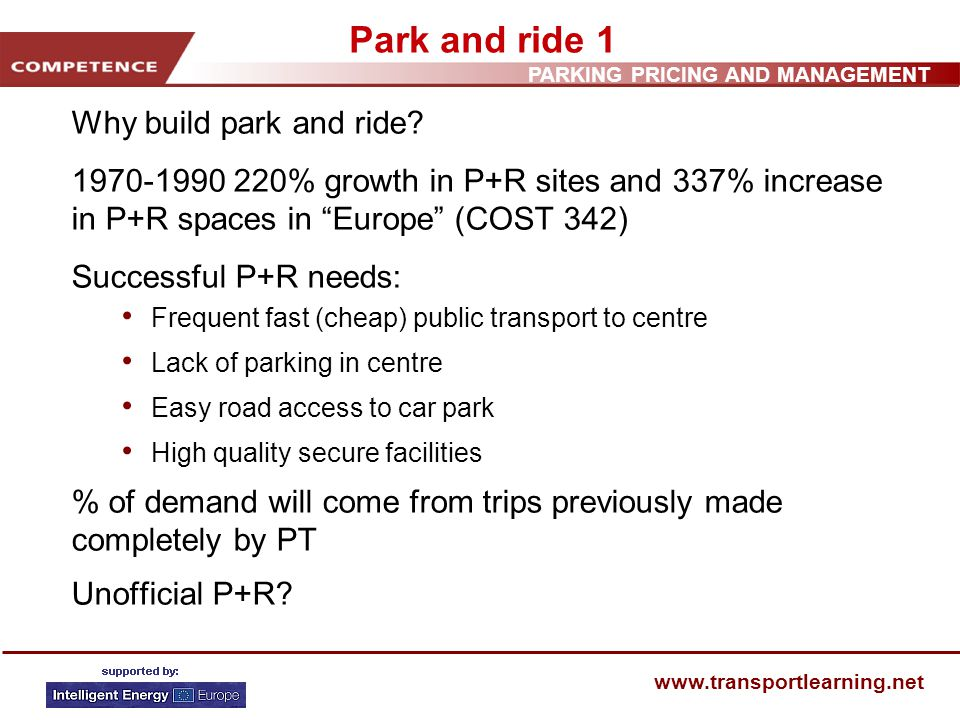 PARKING PRICING AND MANAGEMENT www.transportlearning.net Park and ride 1 Why build park and ride.