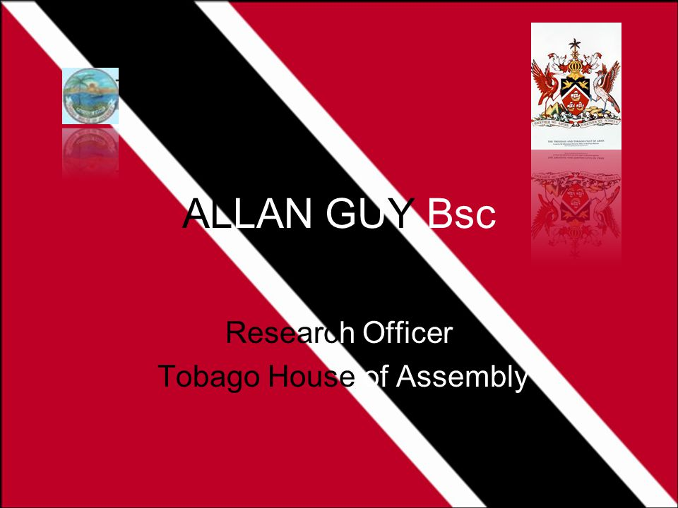 ALLAN GUY Bsc Research Officer Tobago House of Assembly