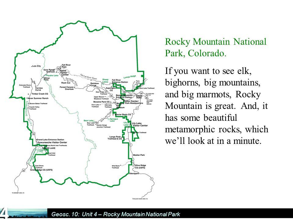 Geosc. 10: Unit 4 – Rocky Mountain National Park Rocky Mountain National Park, Colorado.