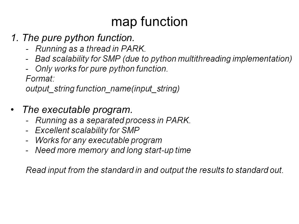 map function 1.The pure python function. - Running as a thread in PARK.