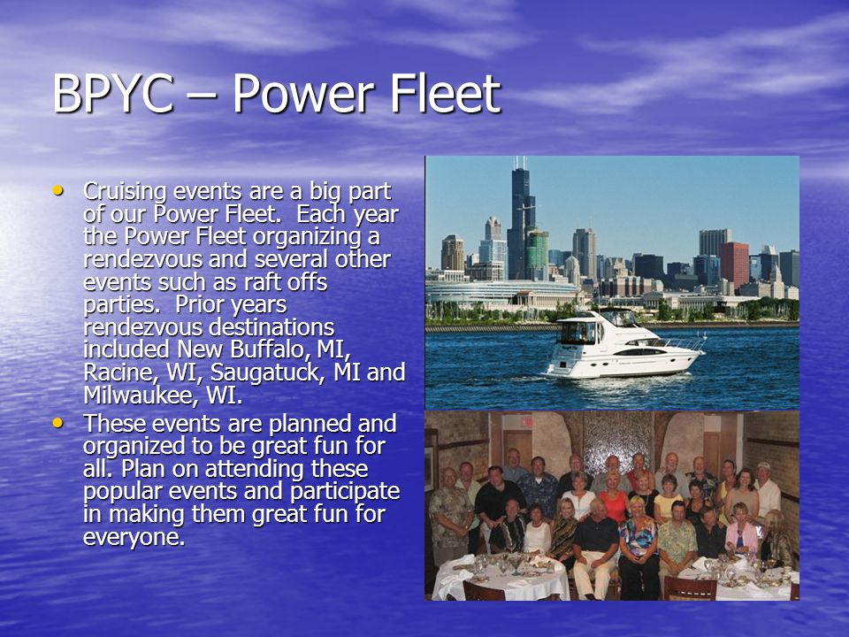 BPYC – Power Fleet Cruising events are a big part of our Power Fleet. Each year the Power Fleet organizing a rendezvous and several other events such