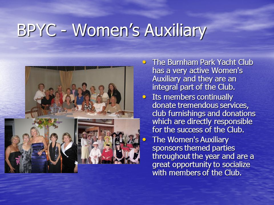 BPYC - Womens Auxiliary The Burnham Park Yacht Club has a very active Women's Auxiliary and they are an integral part of the Club. The Burnham Park Ya