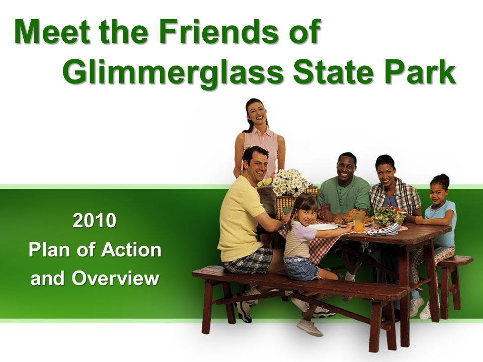 Meet the Friends of Glimmerglass State Park 2010 Plan of Action and Overview