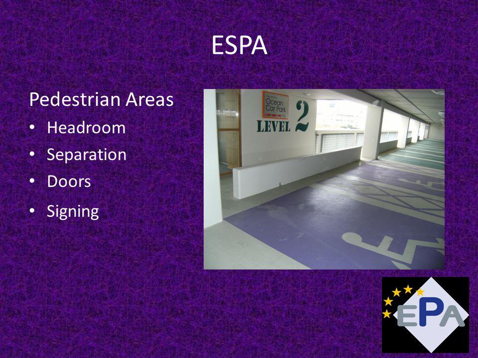 ESPA Pedestrian Areas Headroom Separation Doors Signing