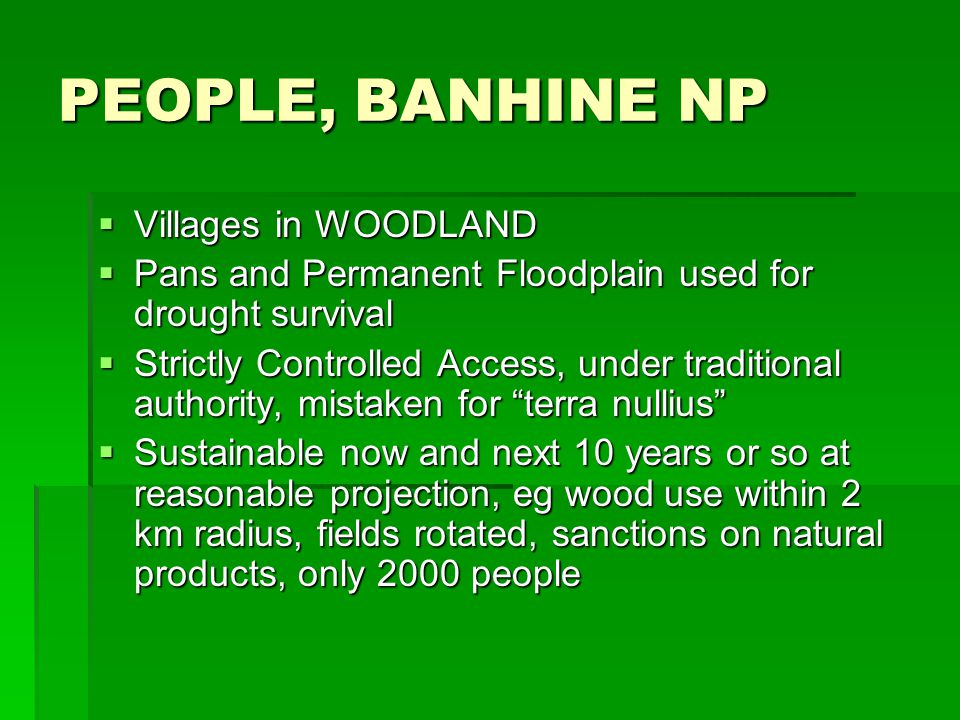 PEOPLE, BANHINE NP Villages in WOODLAND Villages in WOODLAND Pans and Permanent Floodplain used for drought survival Pans and Permanent Floodplain use