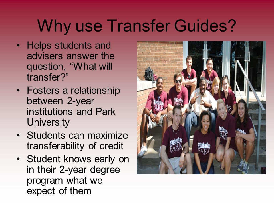 Why use Transfer Guides. Helps students and advisers answer the question, What will transfer.