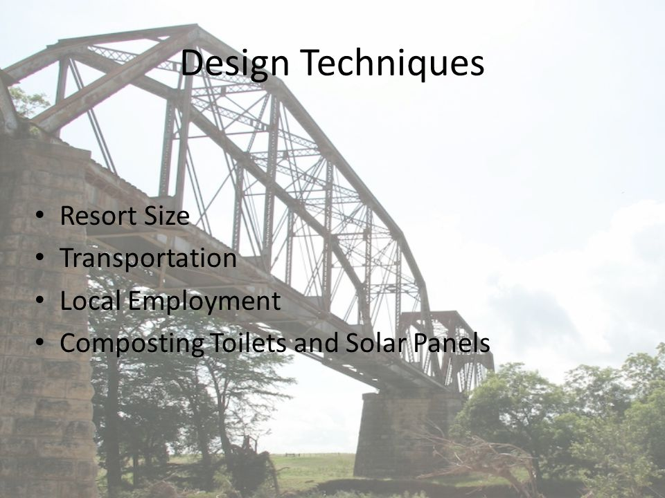 Design Techniques Resort Size Transportation Local Employment Composting Toilets and Solar Panels