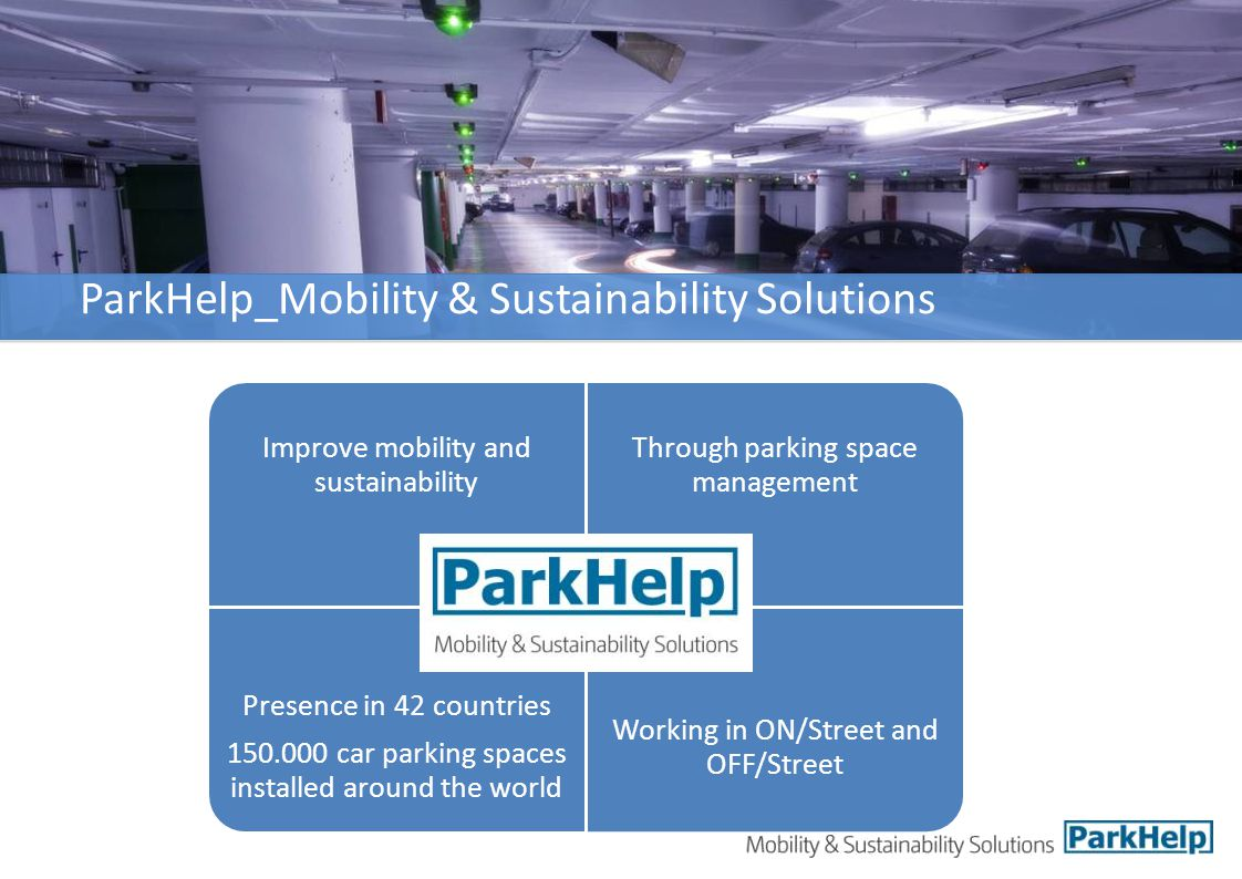 SERVICE ADDITIONAL BENEFITS A profitable investment Build customer loyalty while easing travel stress Reduce costs of labor for directing vehicle traffic in your parking facility Less time spent parking: more time for terminal shopping and restaurants Improvement in efficiency and productivity of service Increase in car park rotation Business & operations analysis at the parking space level Guidance and closure of certain areas MAIN BENEFITS of the Intelligent Guidance Systems