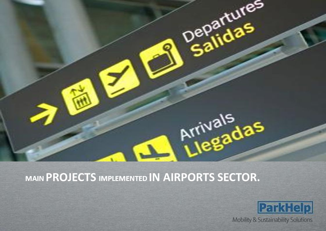 MAIN PROJECTS IMPLEMENTED IN AIRPORTS SECTOR.