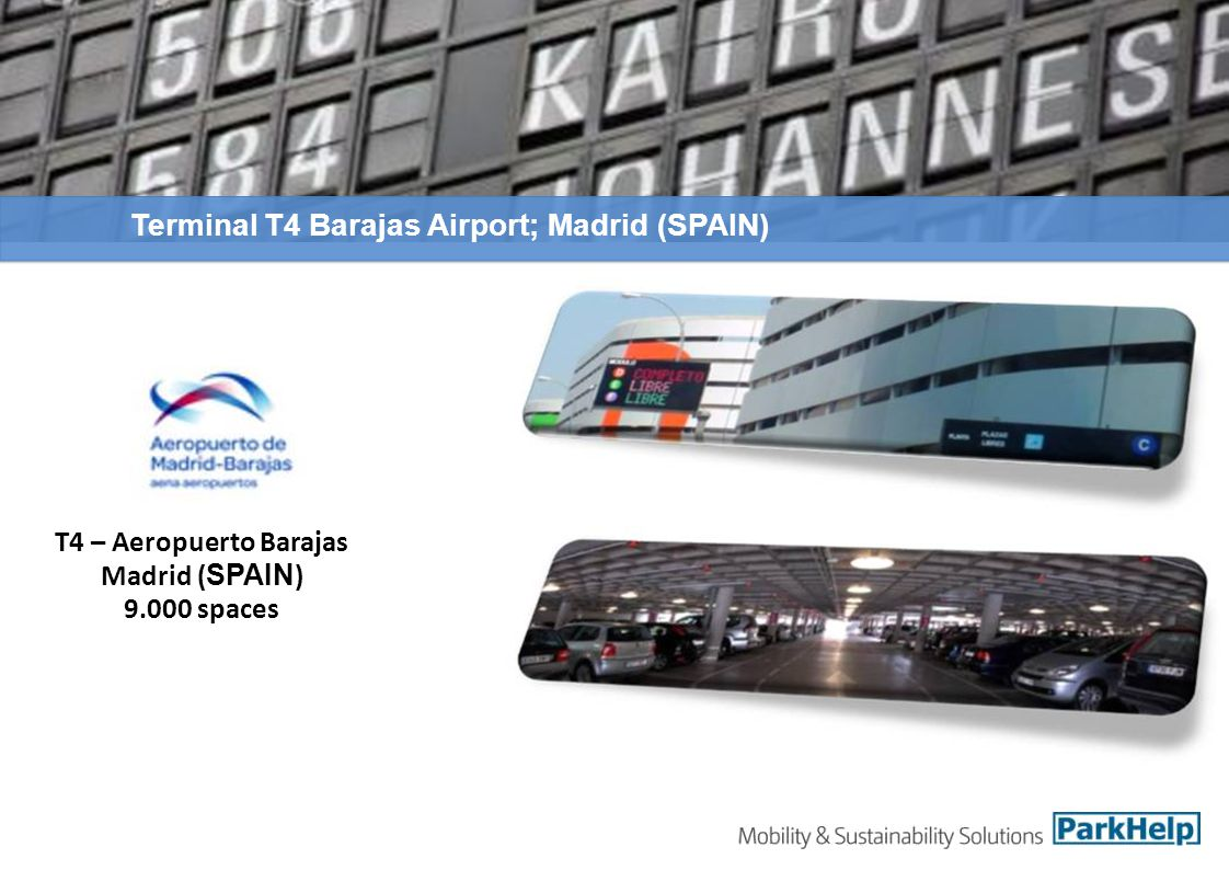 Terminal T4 Barajas Airport; Madrid (SPAIN) T4 – Aeropuerto Barajas Madrid ( SPAIN ) 9.000 spaces