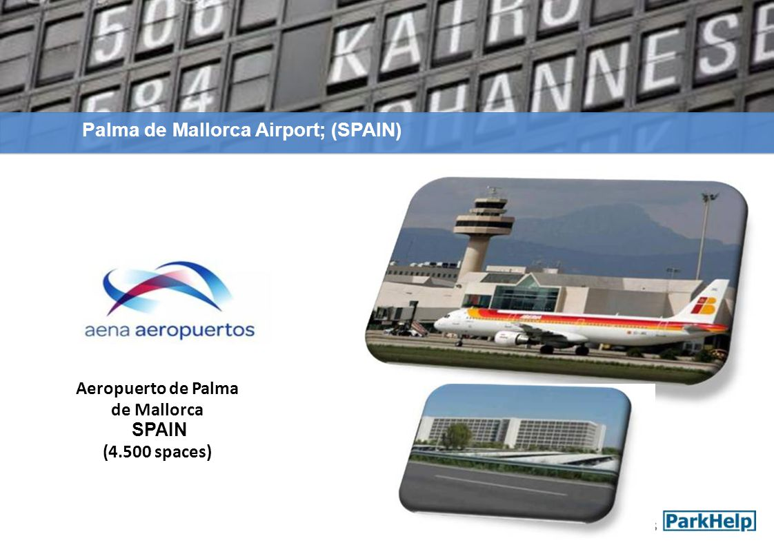Palma de Mallorca Airport; (SPAIN) Aeropuerto de Palma de Mallorca SPAIN (4.500 spaces)