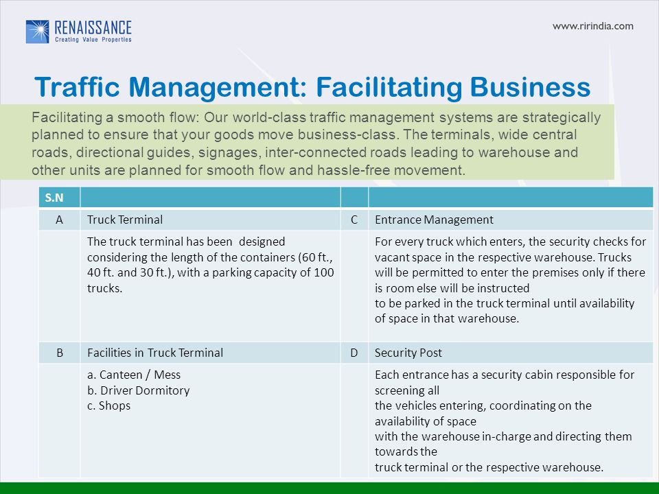 Traffic Management: Facilitating Business Facilitating a smooth flow: Our world-class traffic management systems are strategically planned to ensure that your goods move business-class.