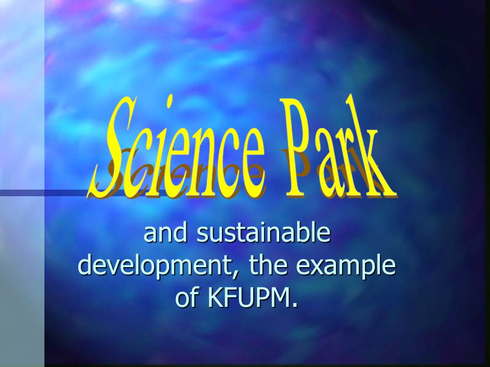 and sustainable development, the example of KFUPM.