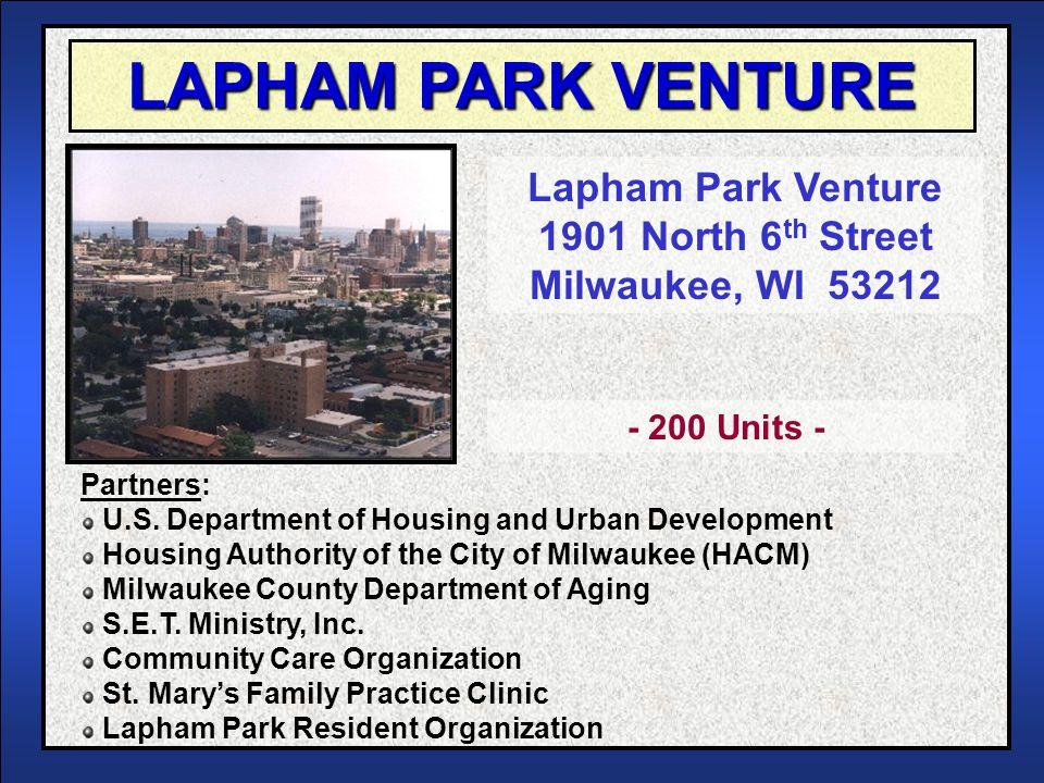 LAPHAM PARK VENTURE Lapham Park Venture 1901 North 6 th Street Milwaukee, WI 53212 Partners: U.S.