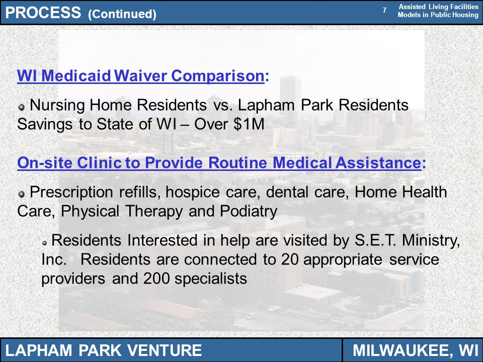 Assisted Living Facilities Models in Public Housing 7 WI Medicaid Waiver Comparison: Nursing Home Residents vs.