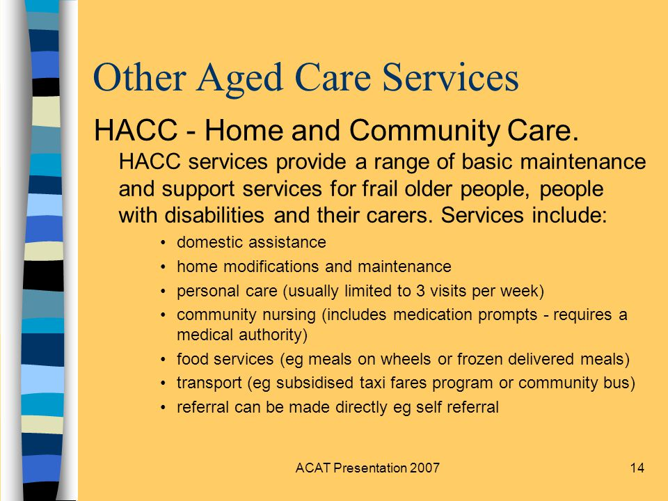 ACAT Presentation Other Aged Care Services HACC - Home and Community Care.