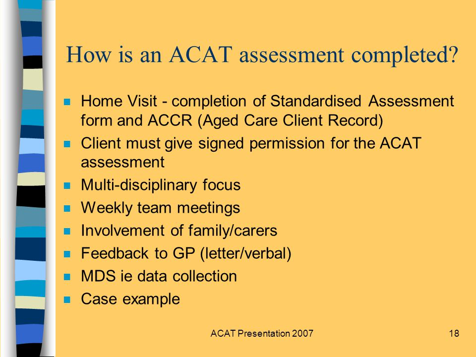 ACAT Presentation 200718 How is an ACAT assessment completed.