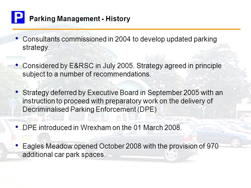 Consultants commissioned in 2004 to develop updated parking strategy.