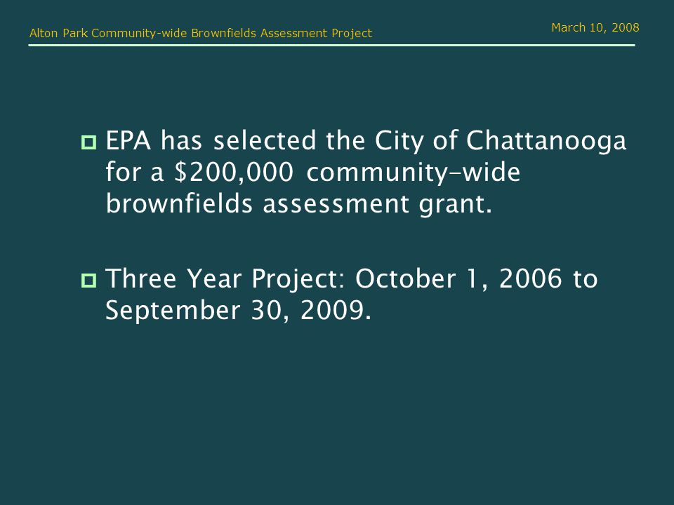 March 10, 2008 EPA has selected the City of Chattanooga for a $200,000 community-wide brownfields assessment grant.