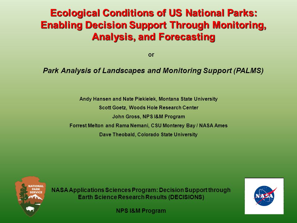 Ecological Conditions of US National Parks: Enabling Decision Support Through Monitoring, Analysis, and Forecasting Background: The US NPS Inventory and Monitoring (I&M) Program is developing scientifically sound information on the status and trends of national park condition.