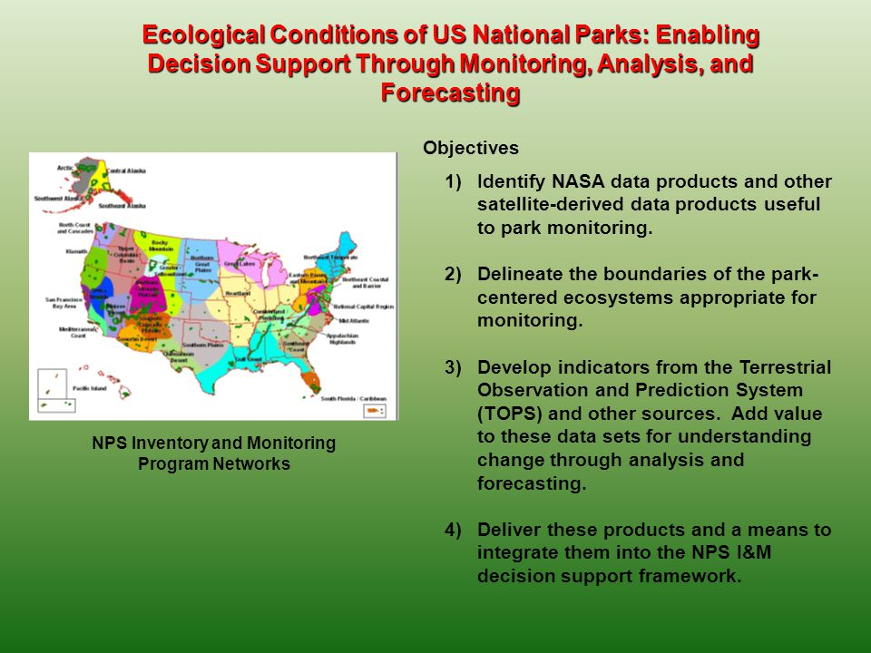 Ecological Conditions of US National Parks: Enabling Decision Support Through Monitoring, Analysis, and Forecasting 1)Identify NASA data products and