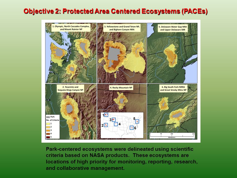 Objective 2: Protected Area Centered Ecosystems (PACEs) Park-centered ecosystems were delineated using scientific criteria based on NASA products. The