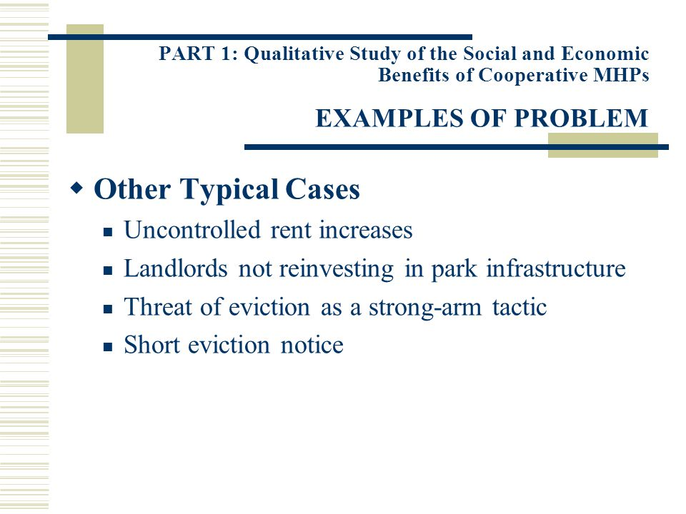 PART 1: Qualitative Study of the Social and Economic Benefits of Cooperative MHPs EXAMPLES OF PROBLEM Other Typical Cases Uncontrolled rent increases