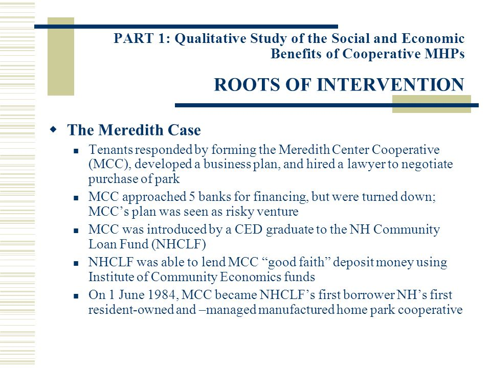 PART 1: Qualitative Study of the Social and Economic Benefits of Cooperative MHPs ROOTS OF INTERVENTION The Meredith Case Tenants responded by forming
