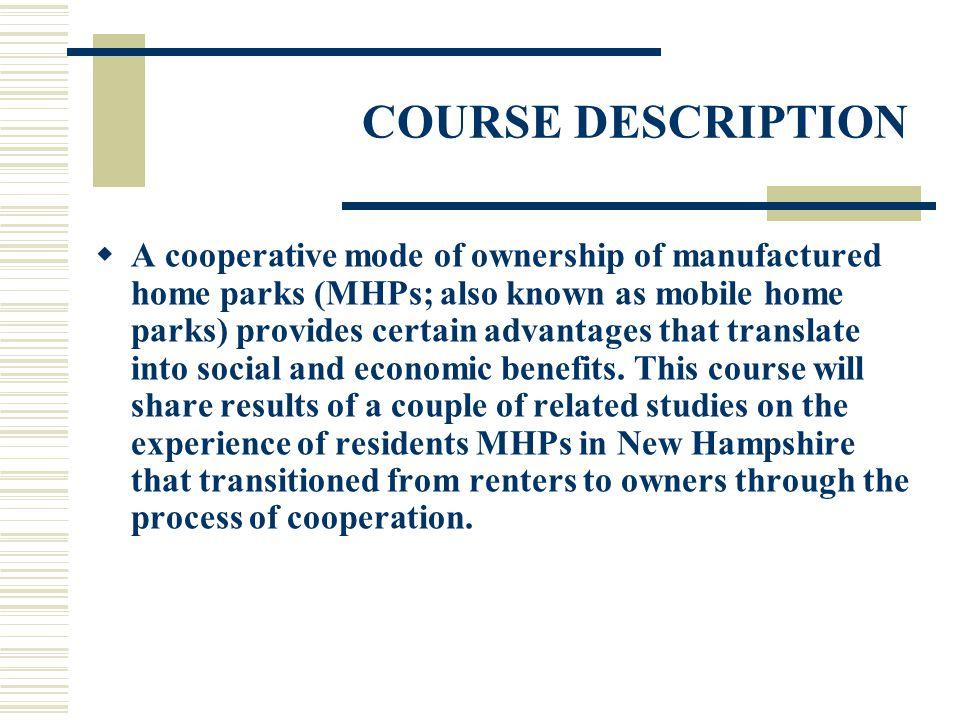 PART 2: Quantitative Study of the Value Appreciation of Cooperative MHPs RESULTS Cooperative MHPs have better housing characteristics.