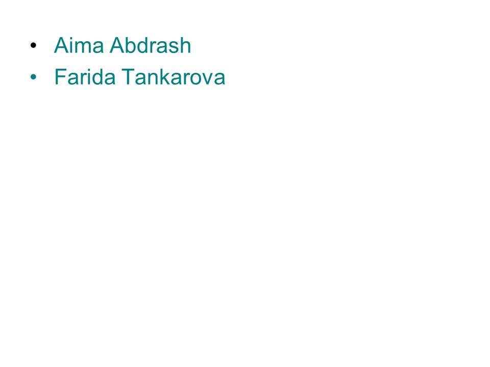 Aima Abdrash Farida Tankarova