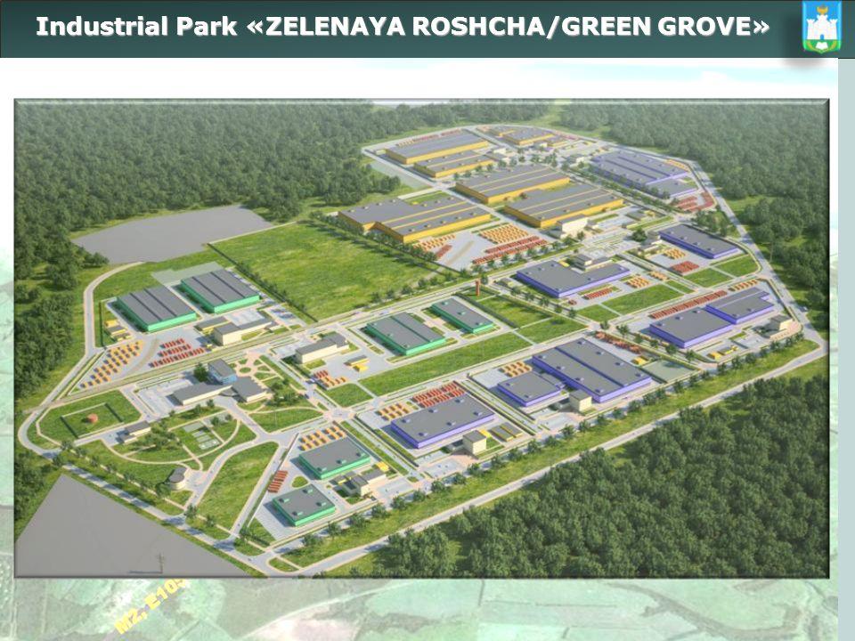 Industrial Park «ZELENAYA ROSHCHA/GREEN GROVE» Industrial Park «ZELENAYA ROSHCHA/GREEN GROVE»