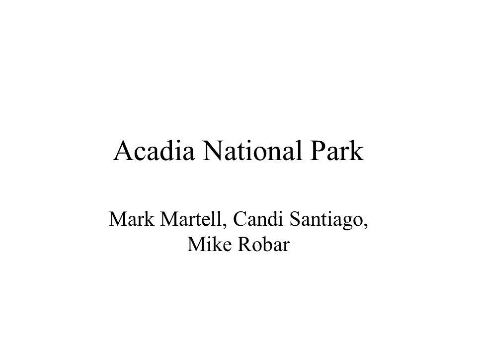 Acadia National Park Mark Martell, Candi Santiago, Mike Robar