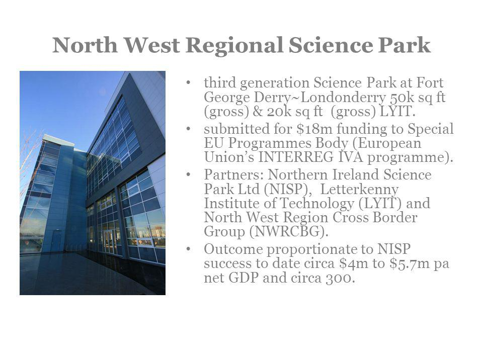 North West Regional Science Park third generation Science Park at Fort George Derry~Londonderry 50k sq ft (gross) & 20k sq ft (gross) LYIT. submitted