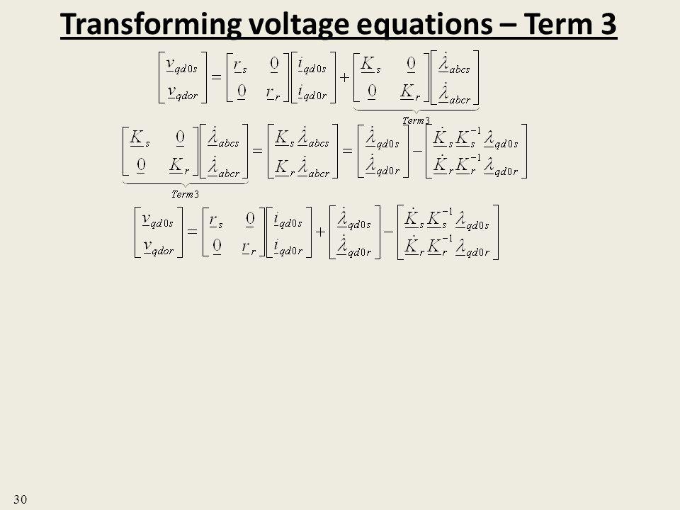 Transforming voltage equations – Term 3 30