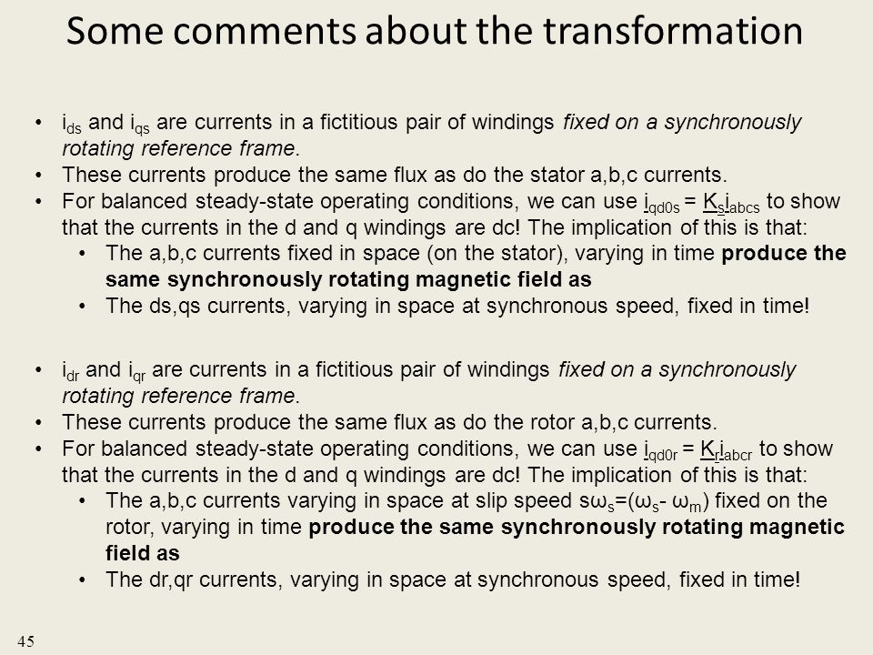 Some comments about the transformation 45 i ds and i qs are currents in a fictitious pair of windings fixed on a synchronously rotating reference fram