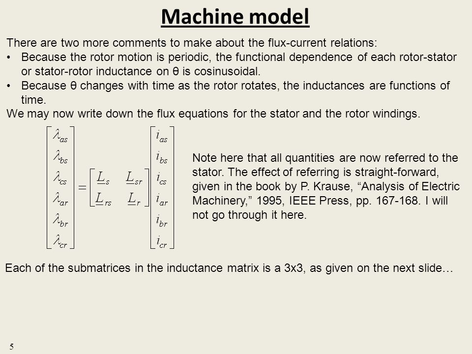 Machine model 5 There are two more comments to make about the flux-current relations: Because the rotor motion is periodic, the functional dependence