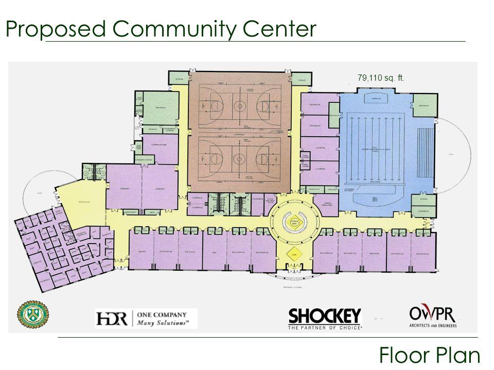 Proposed Community Center Floor Plan 79,110 sq. ft.