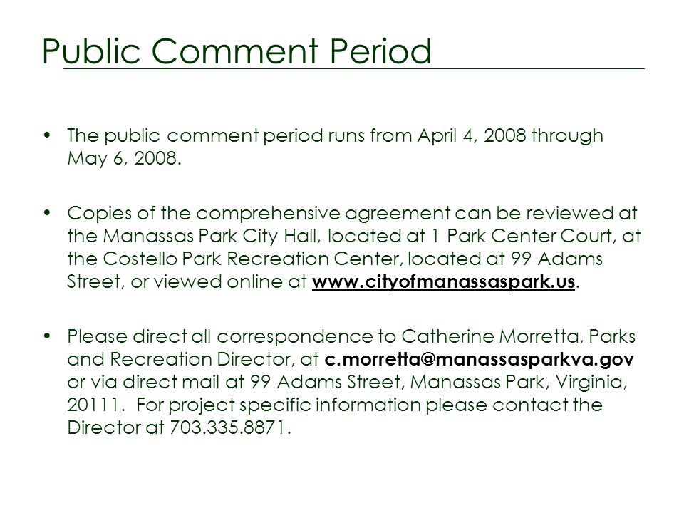 Public Comment Period The public comment period runs from April 4, 2008 through May 6, 2008.