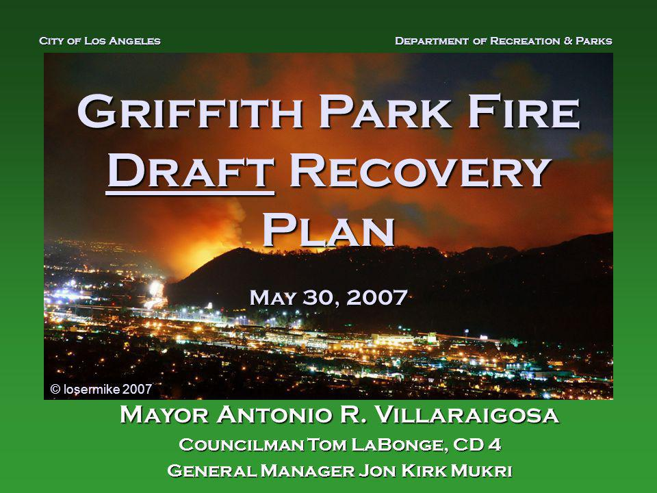 Griffith Park Fire Draft Recovery Plan May 30, 2007 Mayor Antonio R.