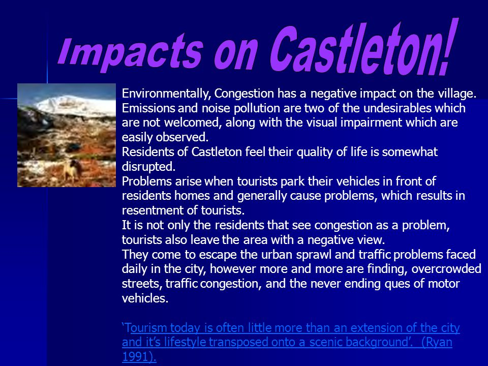 Environmentally, Congestion has a negative impact on the village.