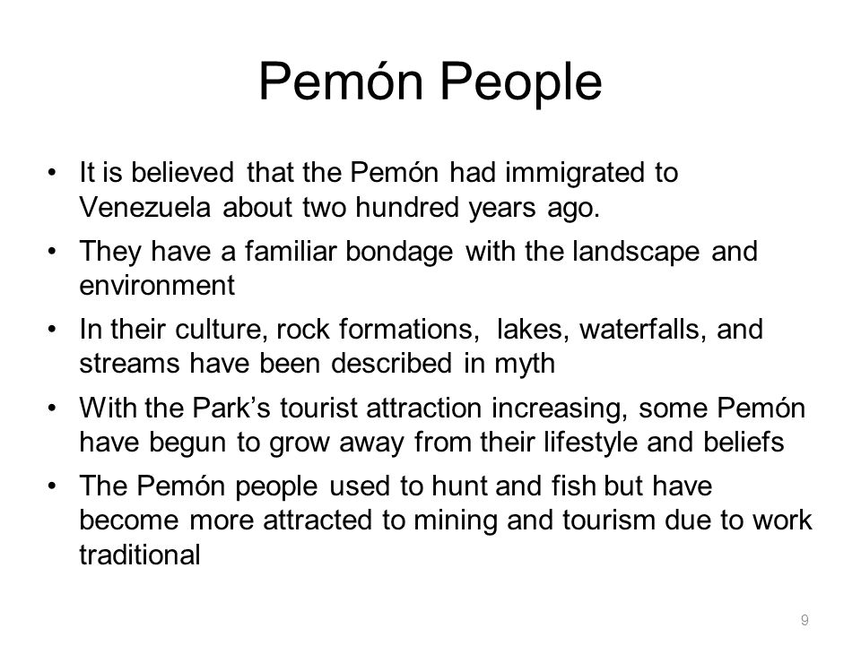 9 Pemón People It is believed that the Pemón had immigrated to Venezuela about two hundred years ago.