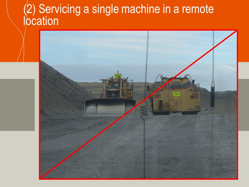 (2) Servicing a single machine in a remote location