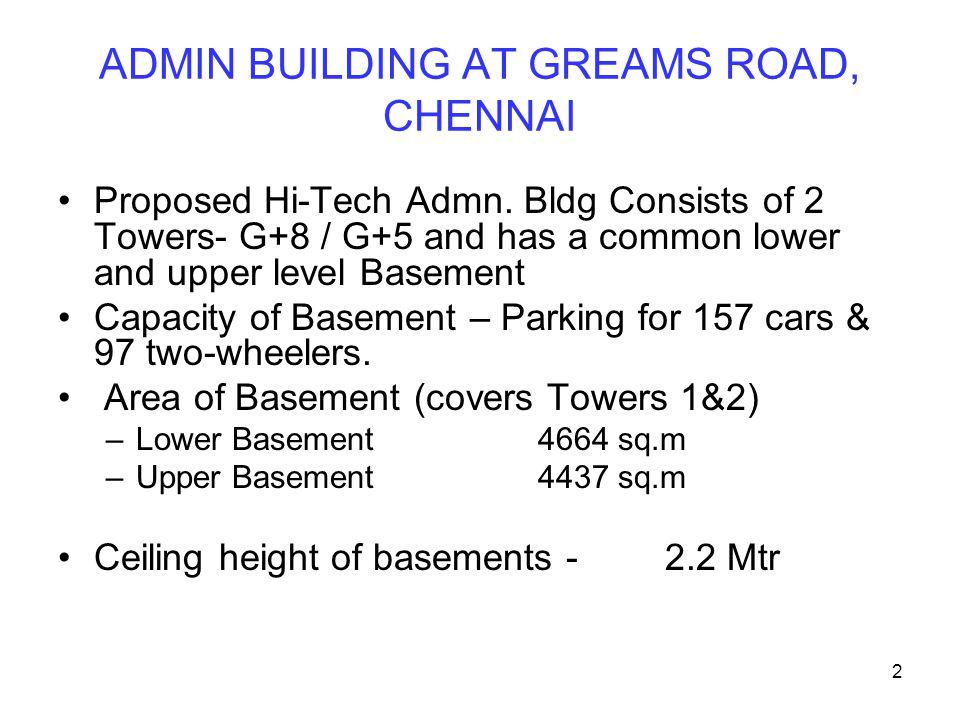 2 ADMIN BUILDING AT GREAMS ROAD, CHENNAI Proposed Hi-Tech Admn.