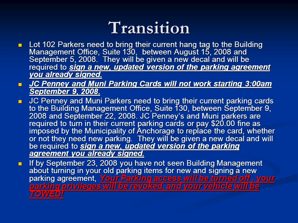 Transition Lot 102 Parkers need to bring their current hang tag to the Building Management Office, Suite 130, between August 15, 2008 and September 5,