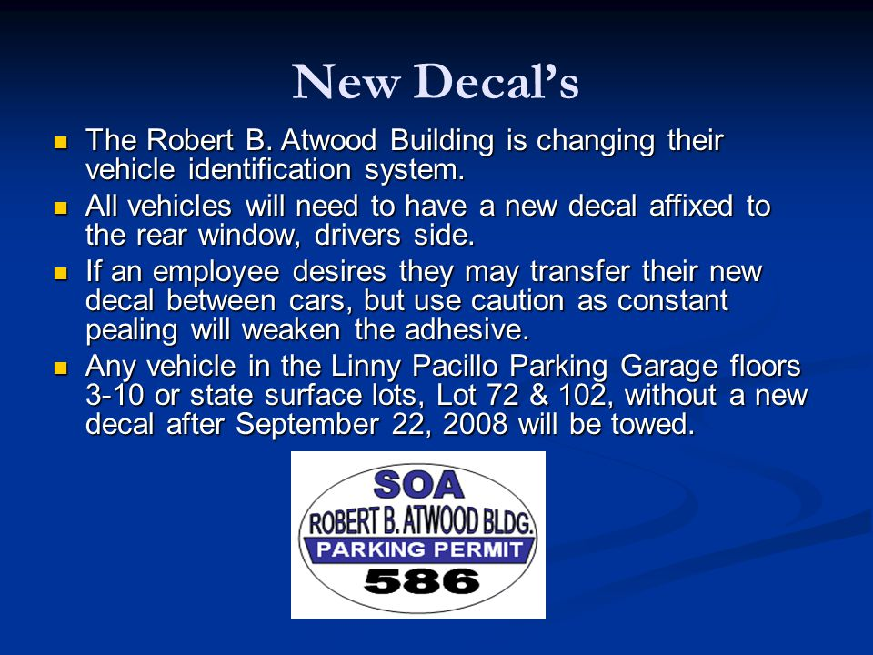 New Decals The Robert B. Atwood Building is changing their vehicle identification system. The Robert B. Atwood Building is changing their vehicle iden