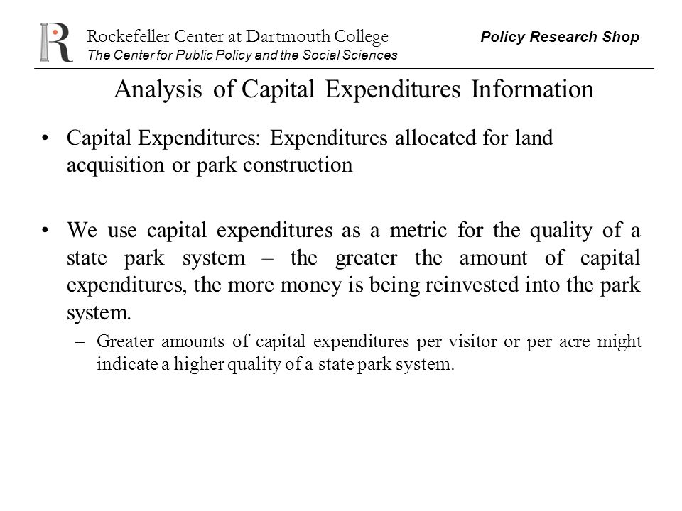 Rockefeller Center at Dartmouth College Policy Research Shop The Center for Public Policy and the Social Sciences Analysis of Capital Expenditures Inf