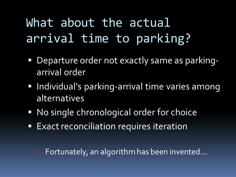 What about the actual arrival time to parking.